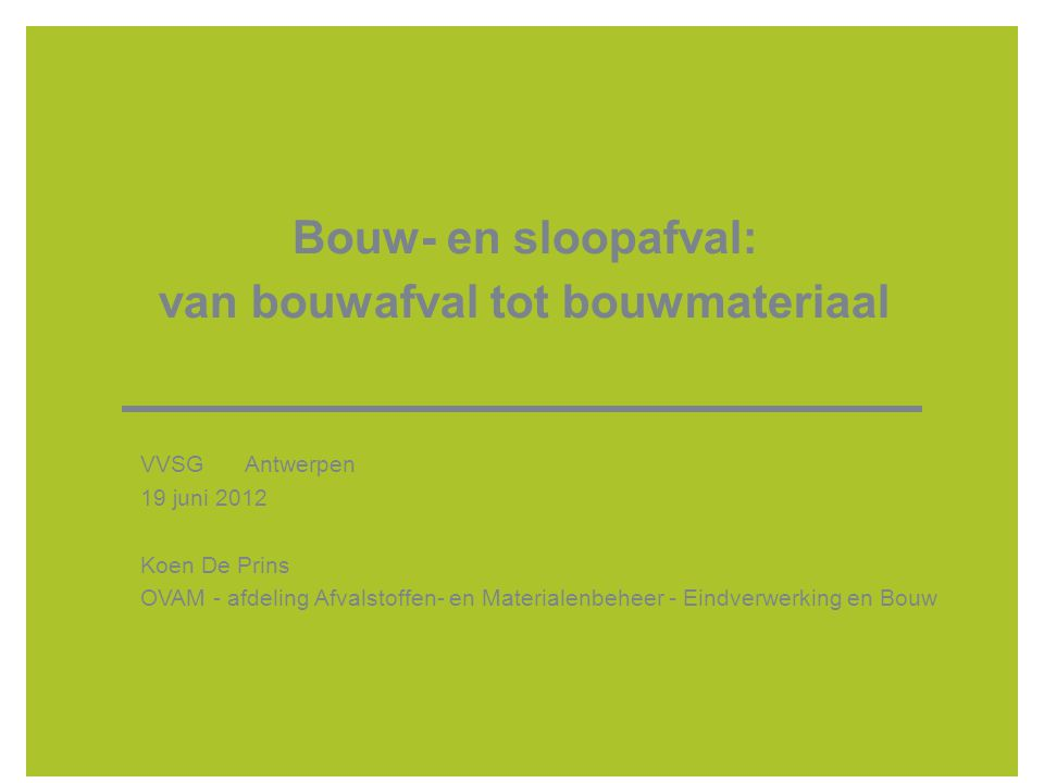 Bouw- en sloopafval: van bouwafval tot bouwmateriaal