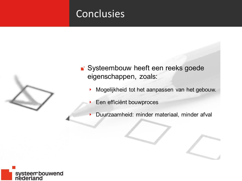 Conclusies Systeembouw heeft een reeks goede eigenschappen, zoals: