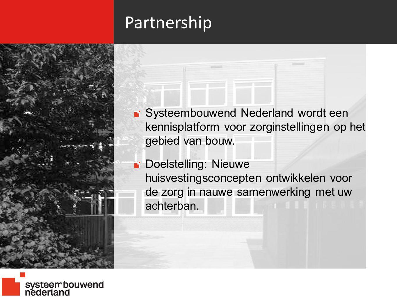 Partnership 21-06-10. Systeembouwend Nederland wordt een kennisplatform voor zorginstellingen op het gebied van bouw.