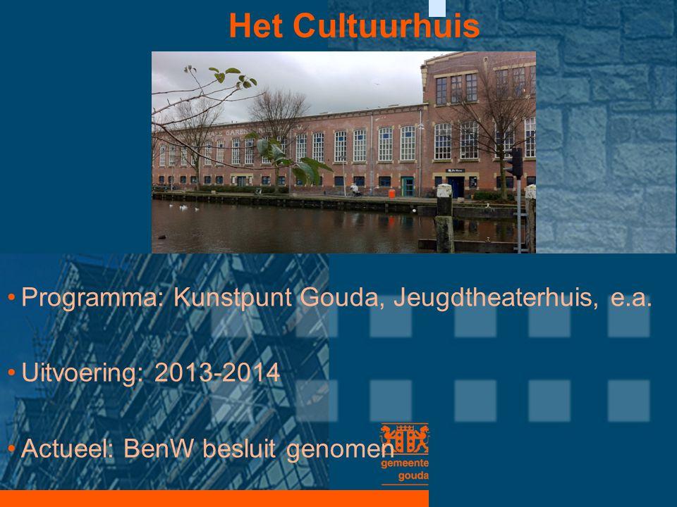 Het Cultuurhuis Programma: Kunstpunt Gouda, Jeugdtheaterhuis, e.a.