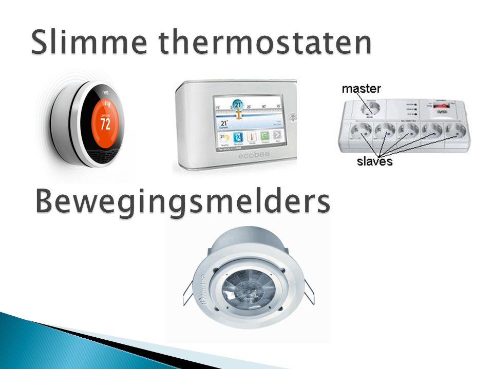 Slimme thermostaten Bewegingsmelders