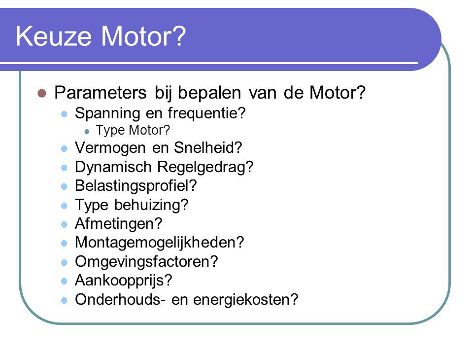 Keuze Motor Parameters bij bepalen van de Motor