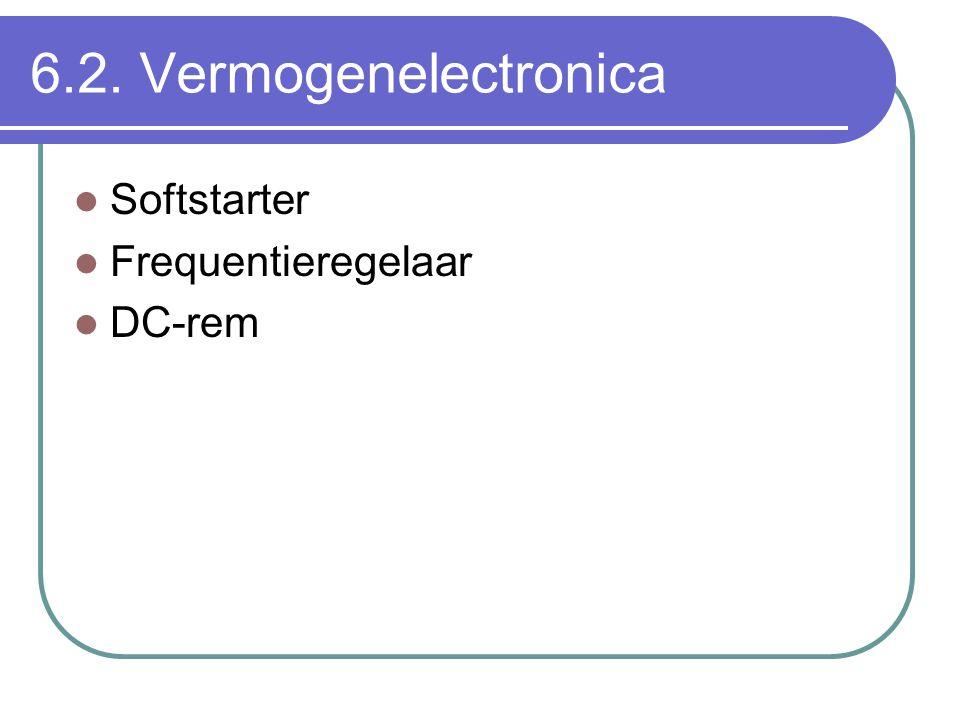 6.2. Vermogenelectronica Softstarter Frequentieregelaar DC-rem