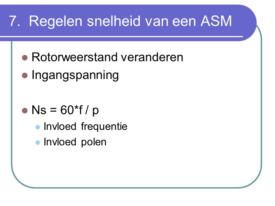 7. Regelen snelheid van een ASM
