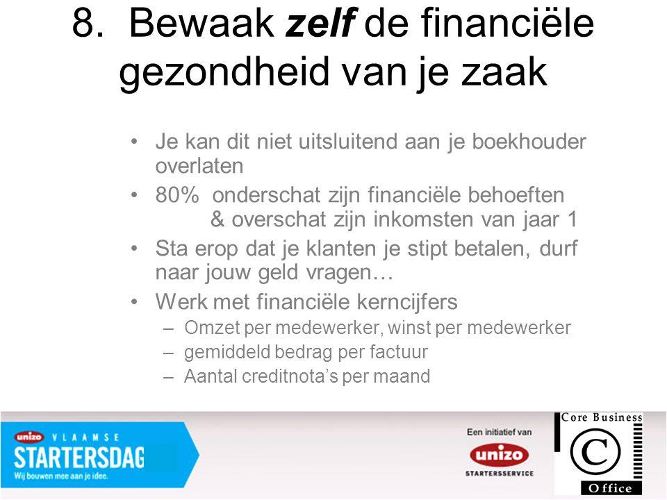 8. Bewaak zelf de financiële gezondheid van je zaak