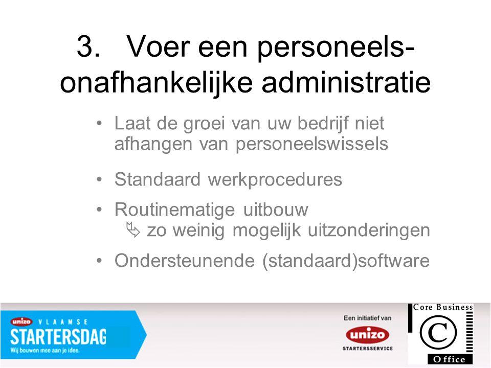 3. Voer een personeels-onafhankelijke administratie