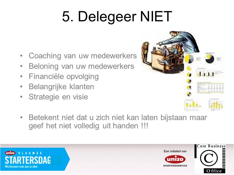 5. Delegeer NIET Coaching van uw medewerkers