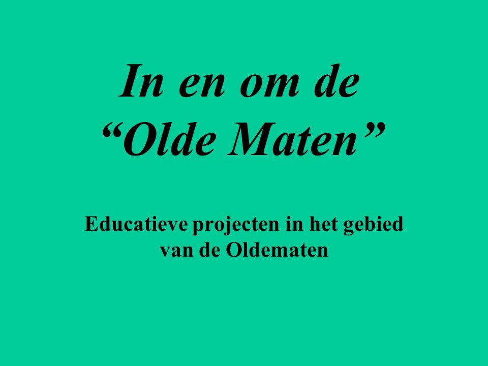Educatieve projecten in het gebied van de Oldematen