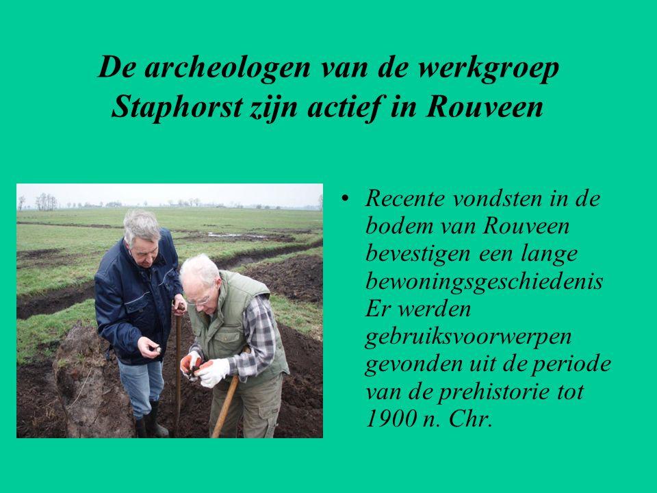 De archeologen van de werkgroep Staphorst zijn actief in Rouveen
