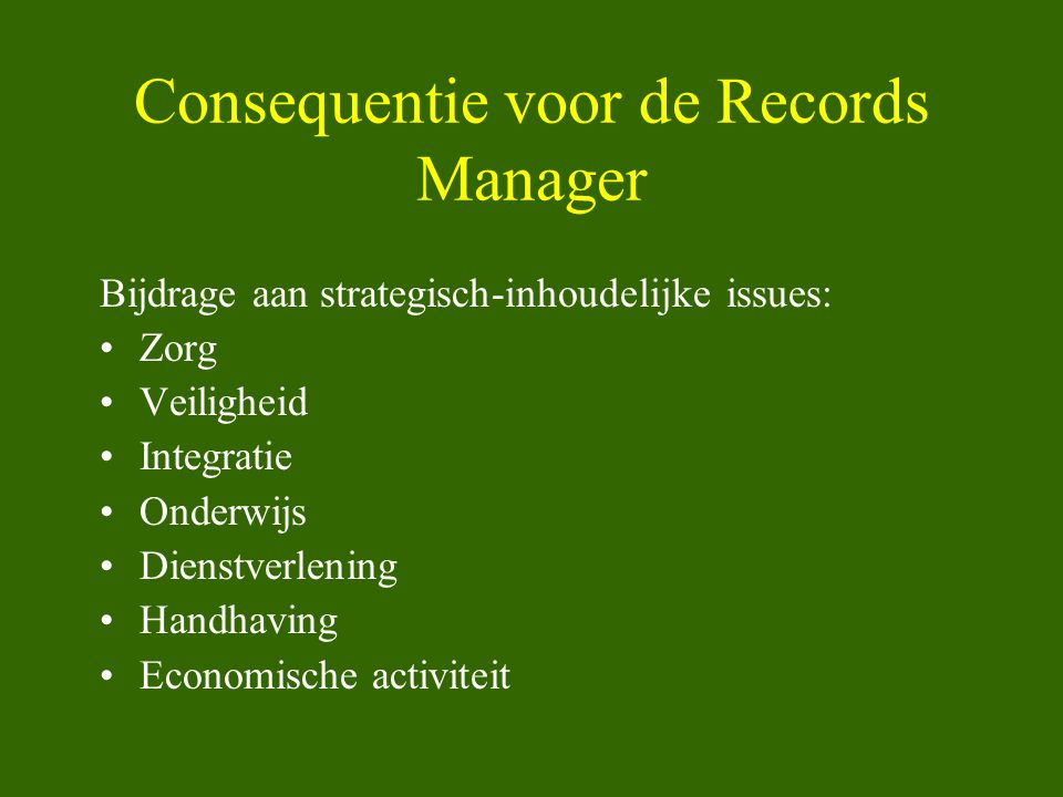 Consequentie voor de Records Manager