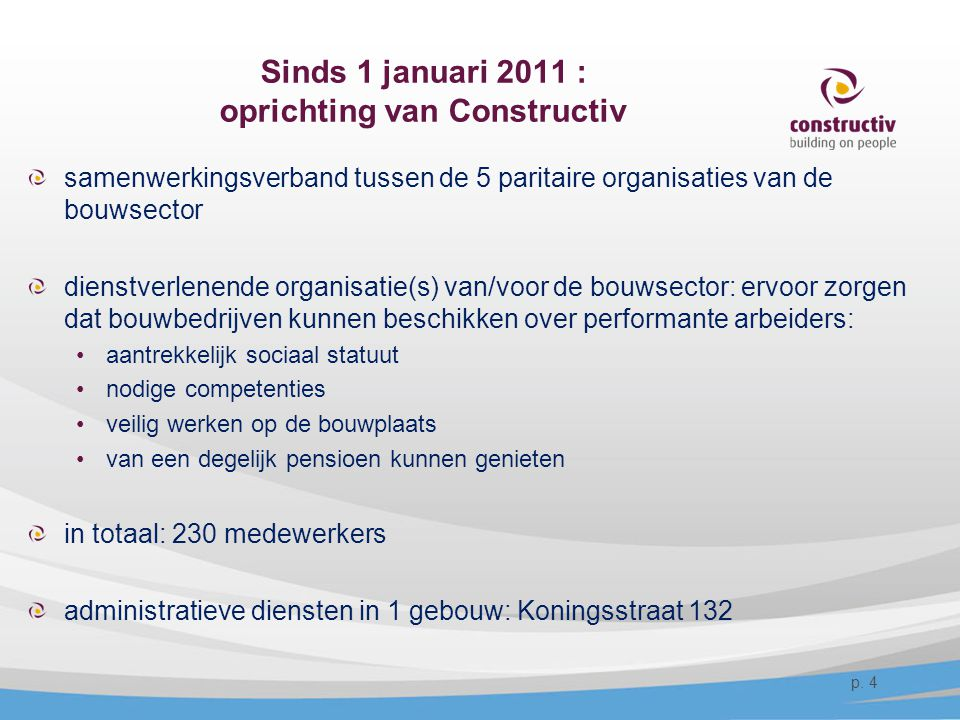 Sinds 1 januari 2011 : oprichting van Constructiv