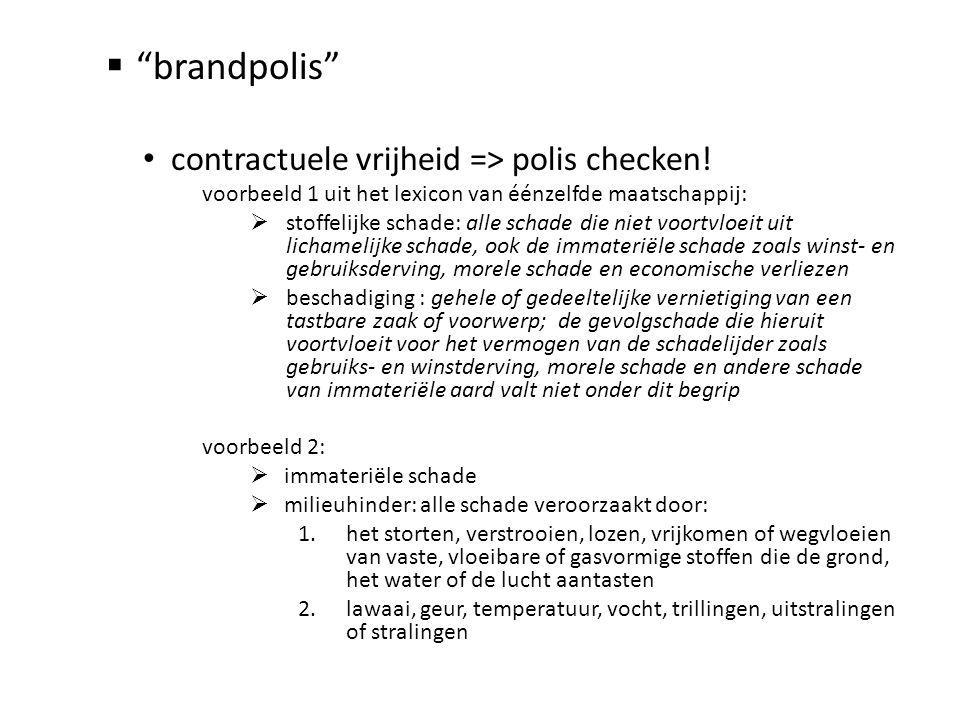 brandpolis contractuele vrijheid => polis checken!
