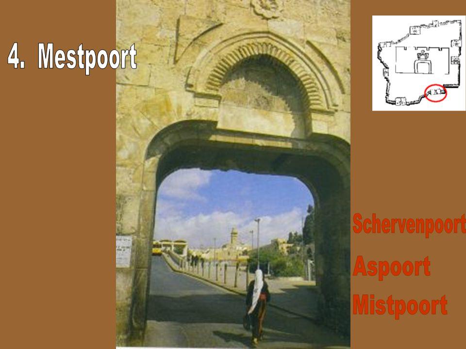 4. Mestpoort Schervenpoort Aspoort Mistpoort