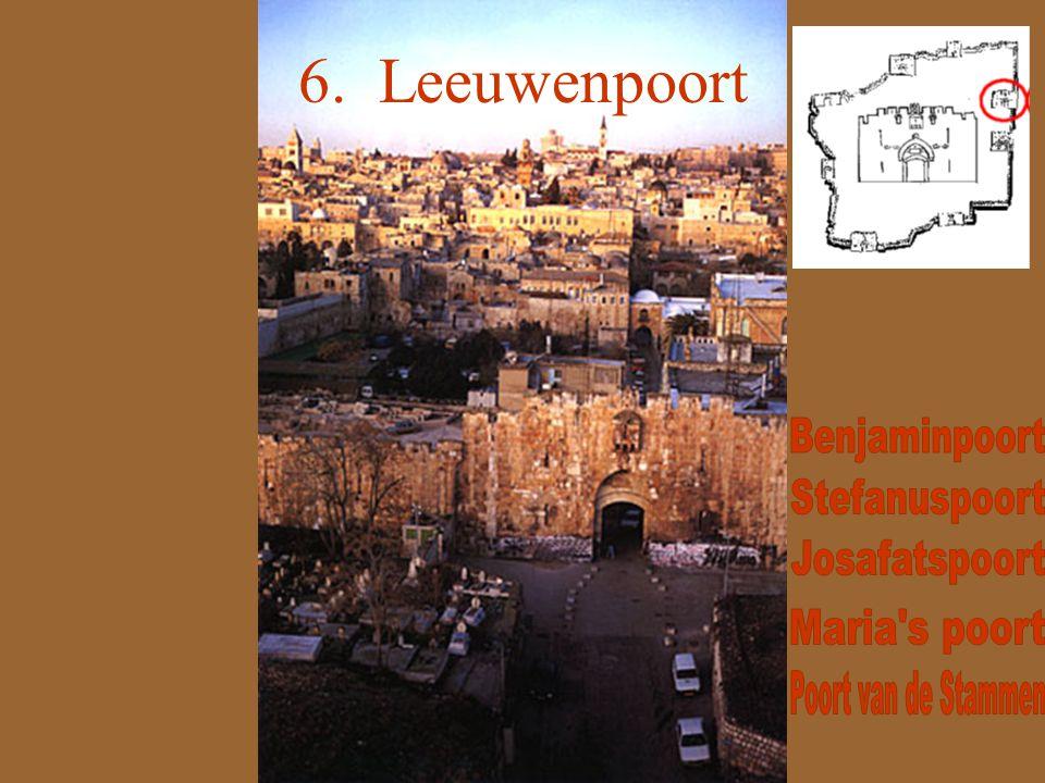 6. Leeuwenpoort Benjaminpoort Stefanuspoort Josafatspoort