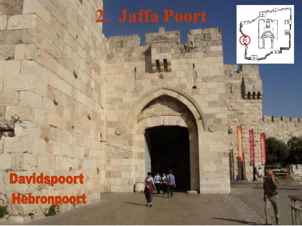 2. Jaffa Poort Davidspoort Hebronpoort