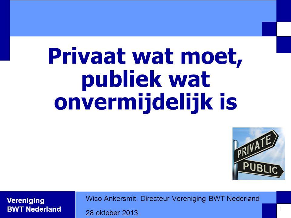 Privaat wat moet, publiek wat onvermijdelijk is