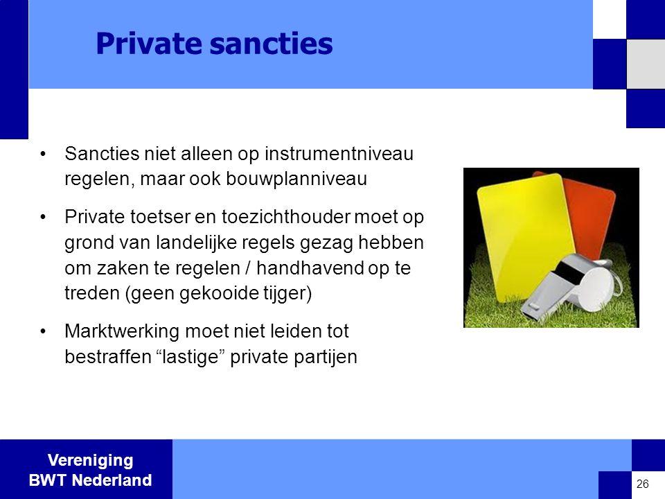 Private sancties Sancties niet alleen op instrumentniveau regelen, maar ook bouwplanniveau.