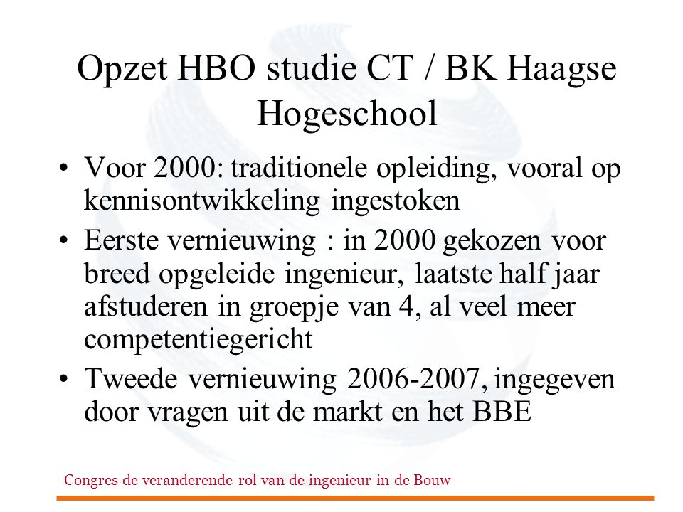 Opzet HBO studie CT / BK Haagse Hogeschool