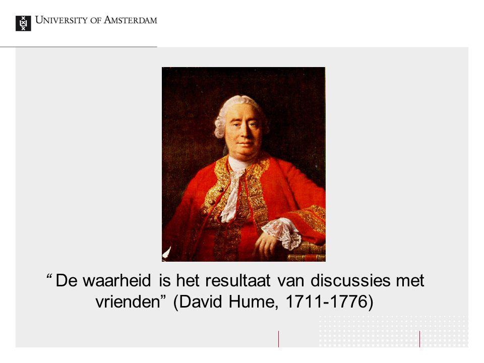 De waarheid is het resultaat van discussies met vrienden (David Hume, 1711-1776)