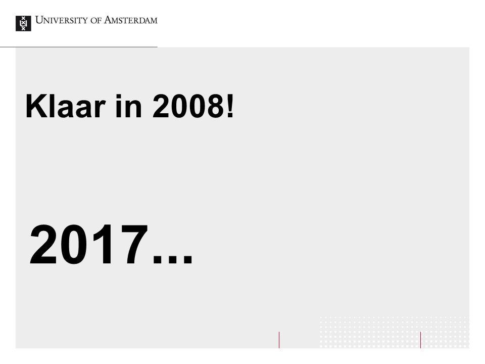 Klaar in 2008! 2017...