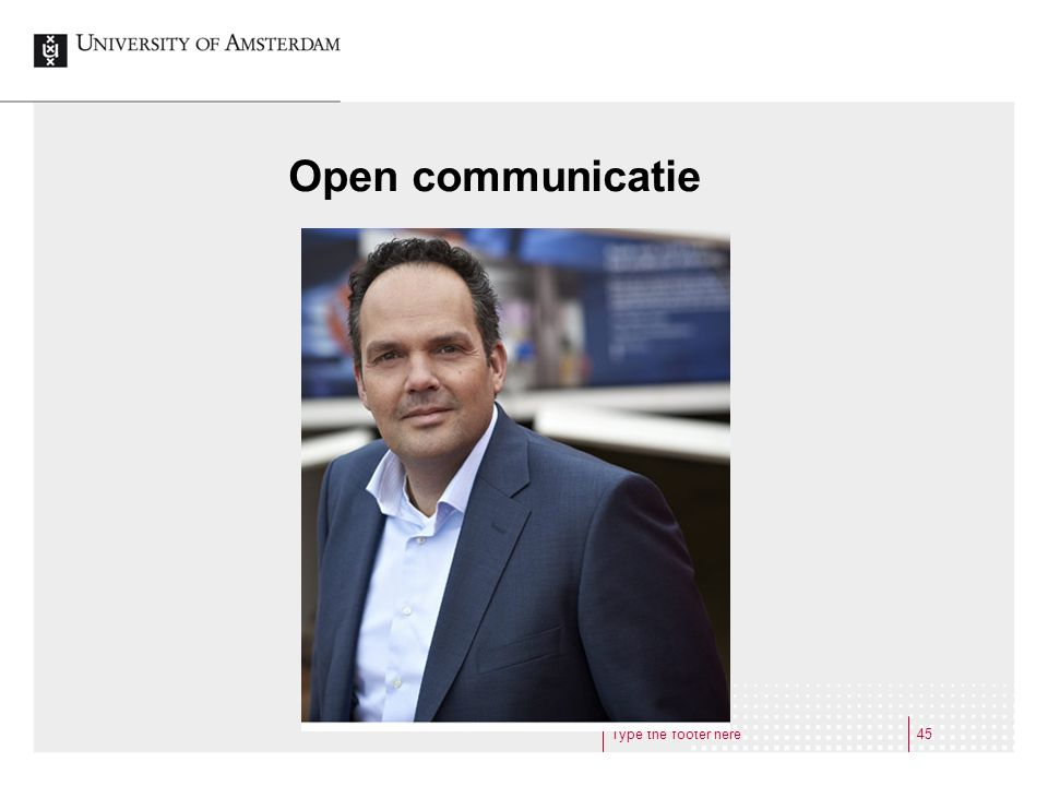 Open communicatie Type the footer here