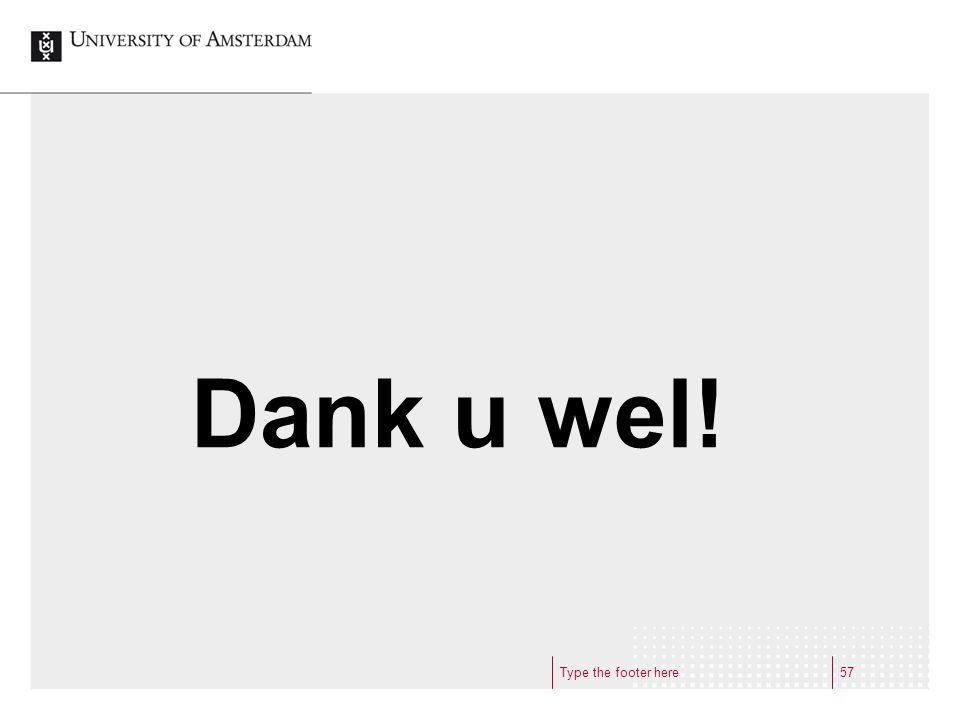 Dank u wel! Type the footer here