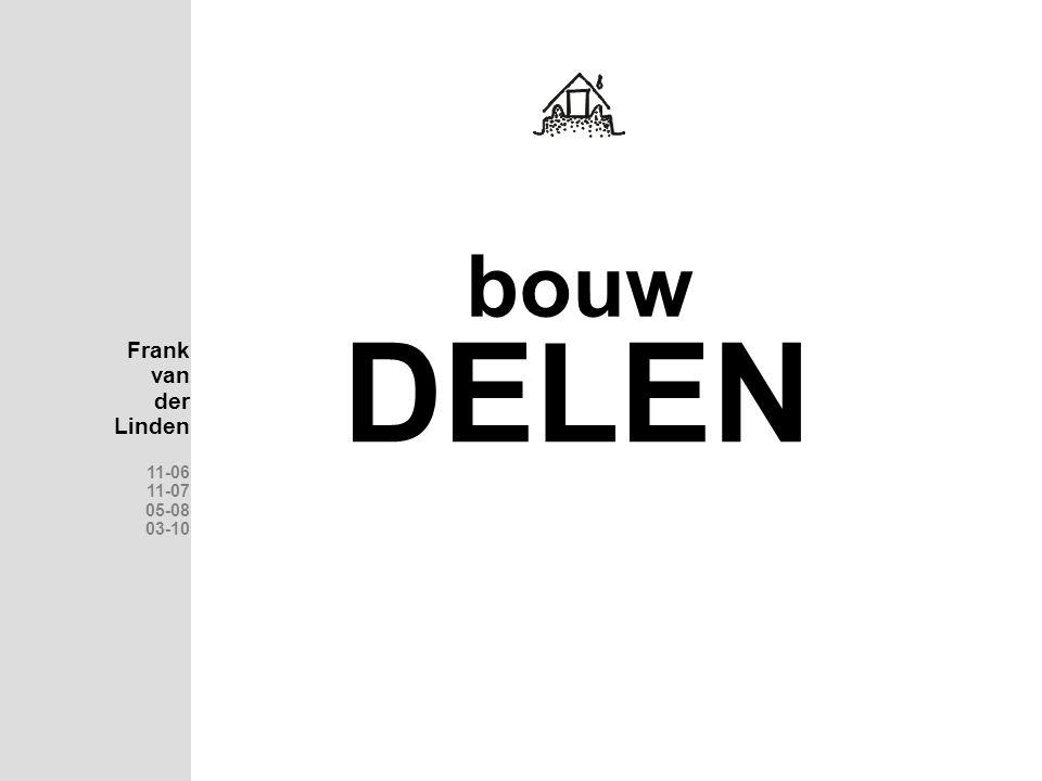 bouw DELEN Frank van der Linden 11-06 11-07 05-08 03-10