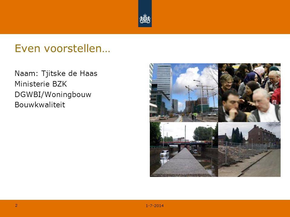 Even voorstellen… Naam: Tjitske de Haas Ministerie BZK DGWBI/Woningbouw Bouwkwaliteit 3-4-2017