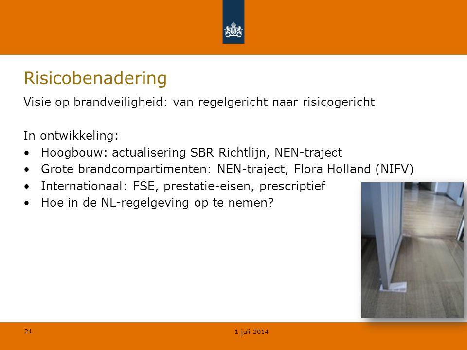 Risicobenadering Visie op brandveiligheid: van regelgericht naar risicogericht. In ontwikkeling: Hoogbouw: actualisering SBR Richtlijn, NEN-traject.