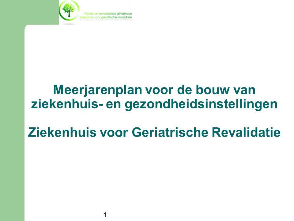 Meerjarenplan voor de bouw van ziekenhuis- en gezondheidsinstellingen Ziekenhuis voor Geriatrische Revalidatie