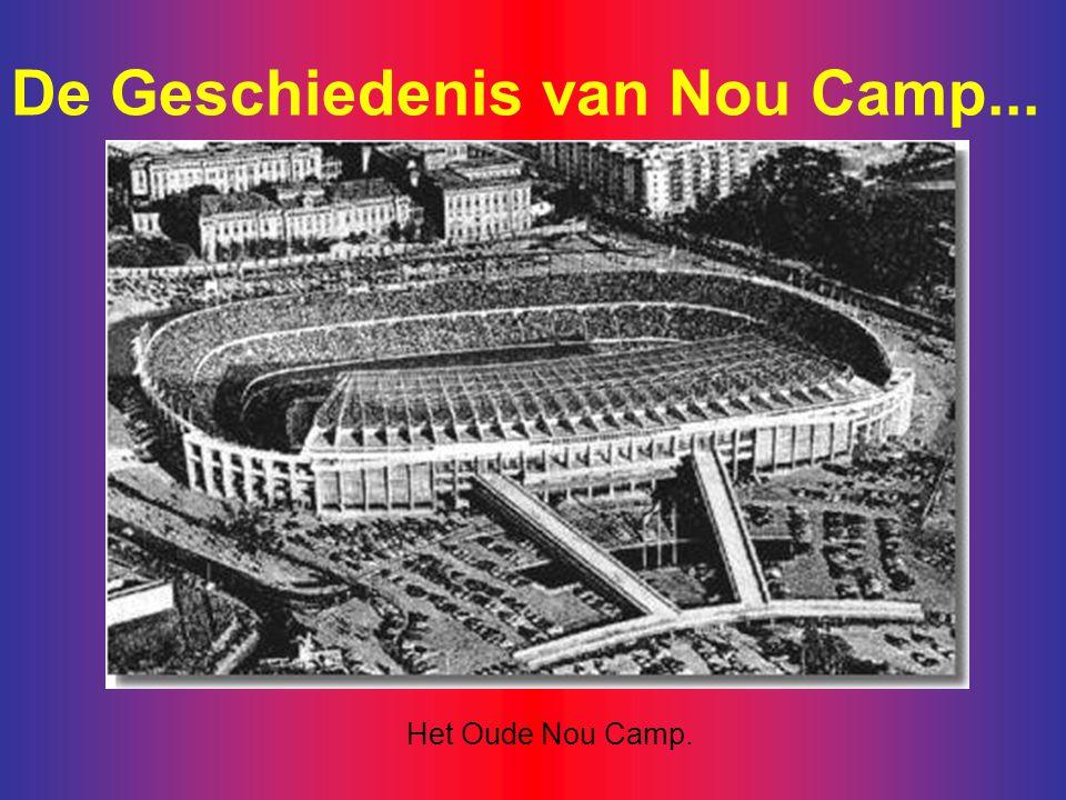 De Geschiedenis van Nou Camp...