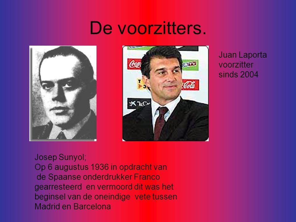 De voorzitters. Juan Laporta voorzitter sinds 2004 Josep Sunyol;