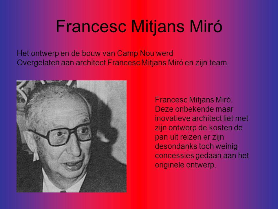 Francesc Mitjans Miró Het ontwerp en de bouw van Camp Nou werd