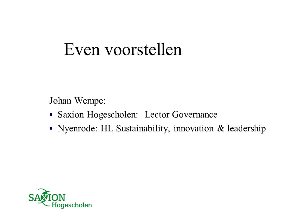 Even voorstellen Johan Wempe: Saxion Hogescholen: Lector Governance