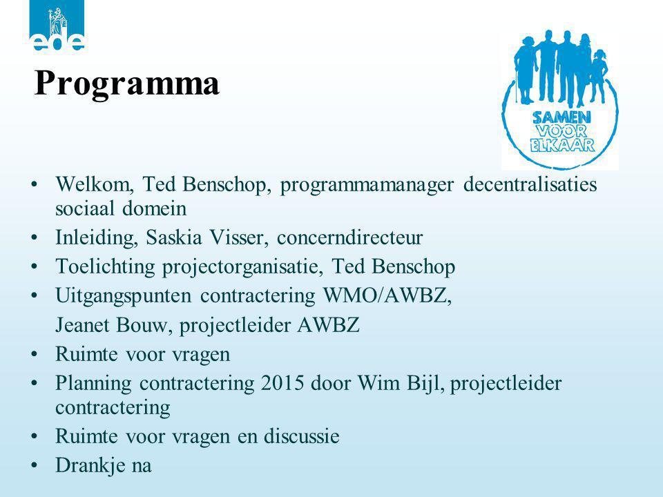 Programma Welkom, Ted Benschop, programmamanager decentralisaties sociaal domein. Inleiding, Saskia Visser, concerndirecteur.
