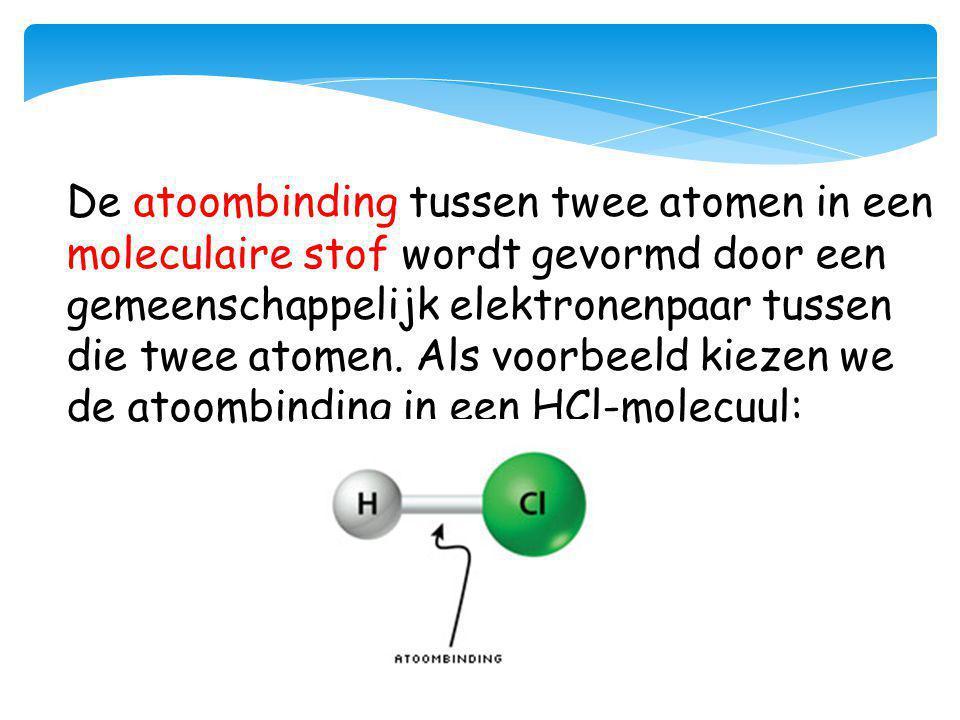 De atoombinding tussen twee atomen in een moleculaire stof wordt gevormd door een gemeenschappelijk elektronenpaar tussen die twee atomen.
