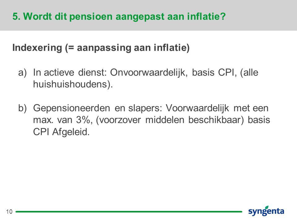 5. Wordt dit pensioen aangepast aan inflatie