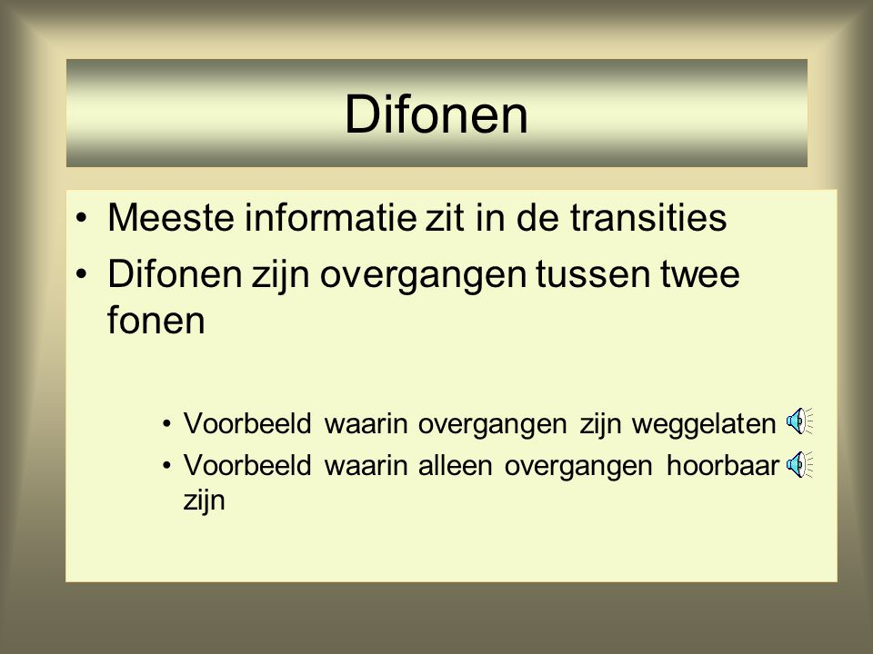 Difonen Meeste informatie zit in de transities