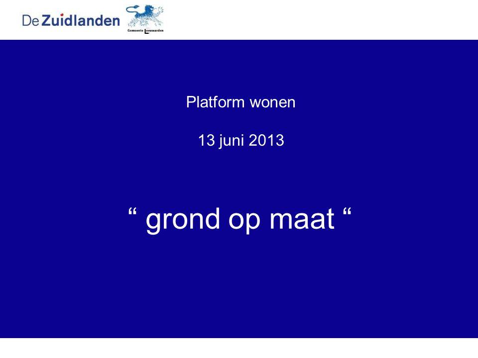 Platform wonen 13 juni 2013 grond op maat