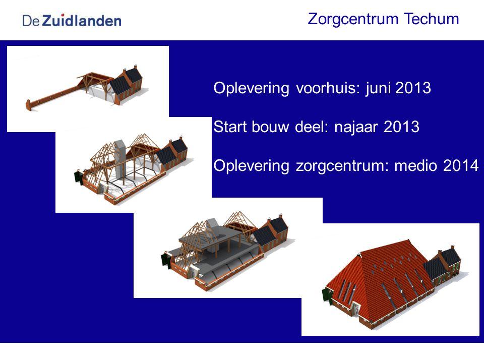 Zorgcentrum Techum Oplevering voorhuis: juni 2013.