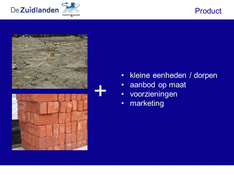 + Product kleine eenheden / dorpen aanbod op maat voorzieningen
