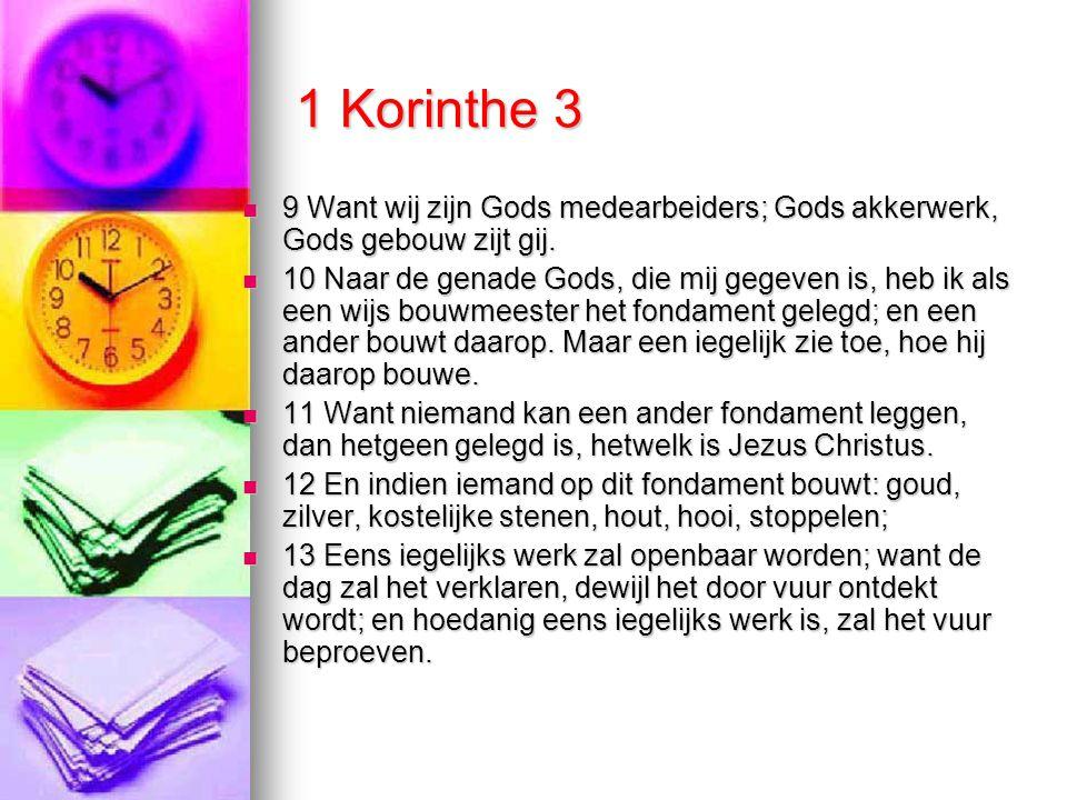 1 Korinthe 3 9 Want wij zijn Gods medearbeiders; Gods akkerwerk, Gods gebouw zijt gij.