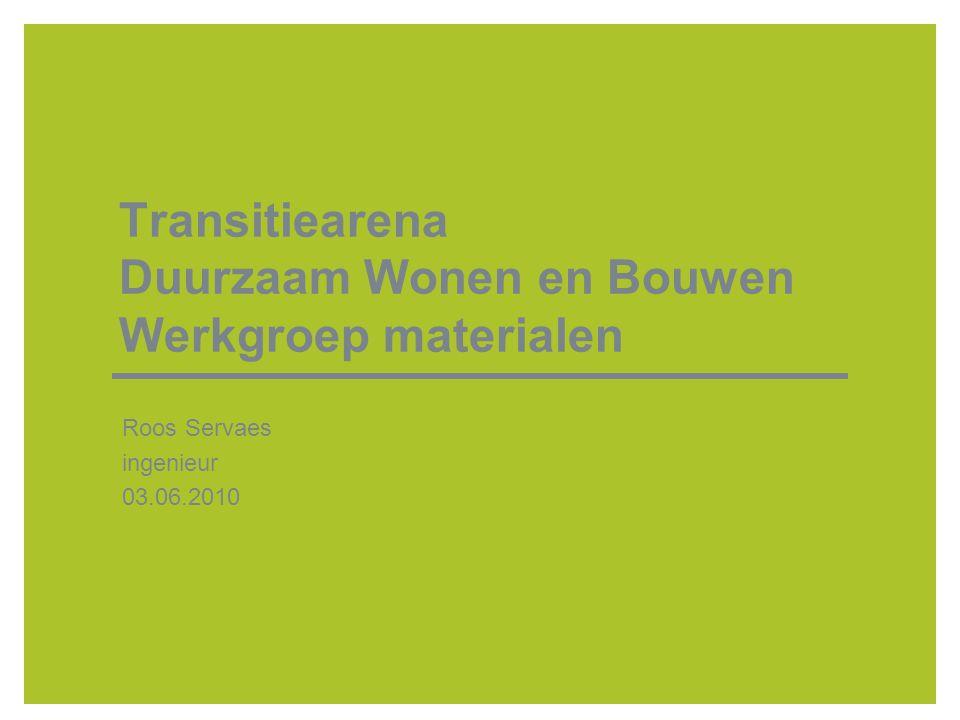 Transitiearena Duurzaam Wonen en Bouwen Werkgroep materialen