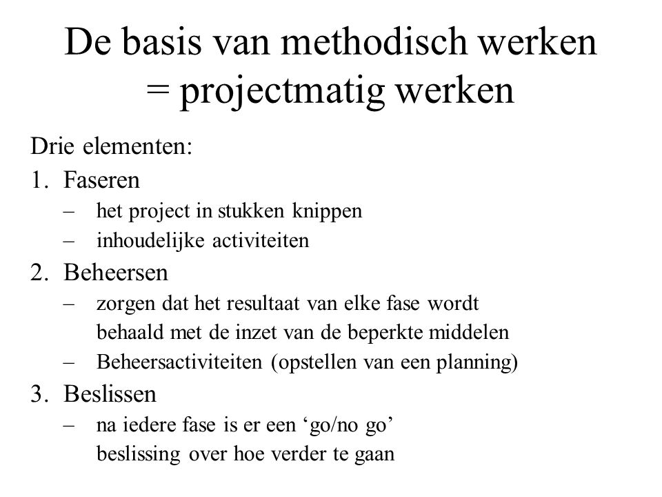 De basis van methodisch werken = projectmatig werken