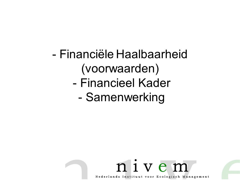 Financiële Haalbaarheid (voorwaarden) - Financieel Kader - Samenwerking