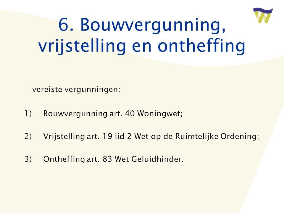 6. Bouwvergunning, vrijstelling en ontheffing