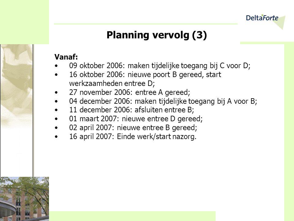 Planning vervolg (3) Vanaf: