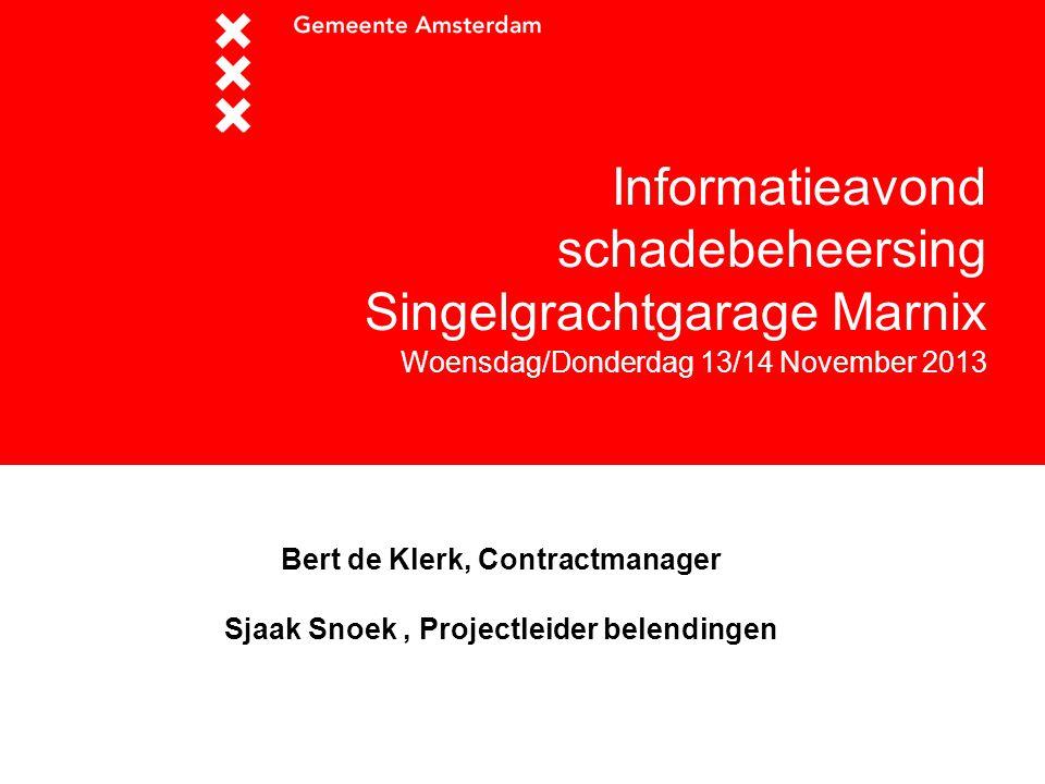 Bert de Klerk, Contractmanager Sjaak Snoek , Projectleider belendingen