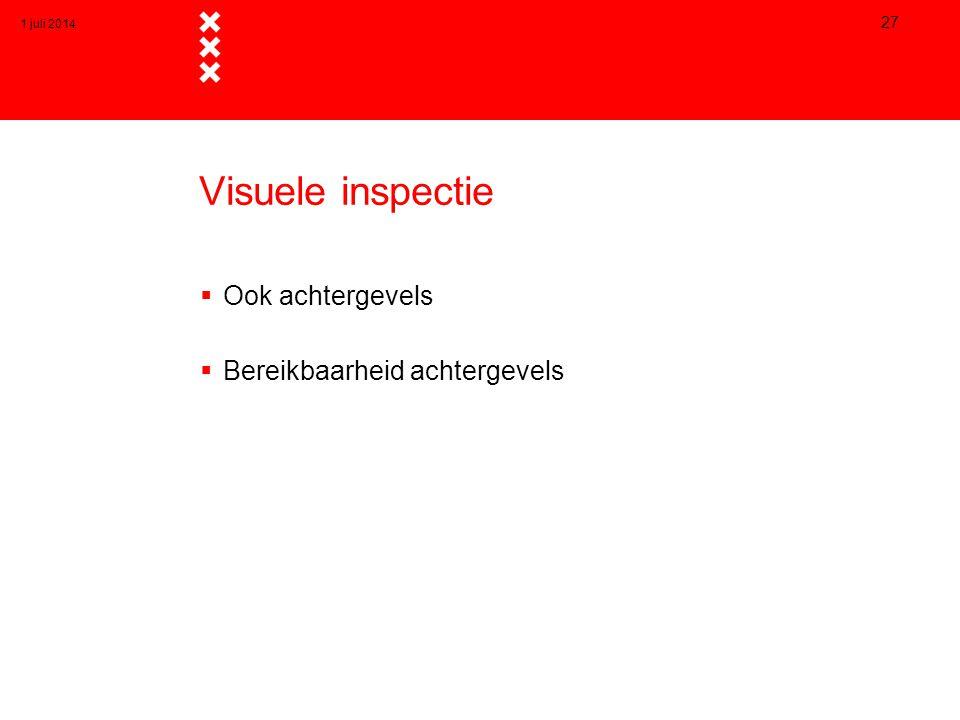 Visuele inspectie Ook achtergevels Bereikbaarheid achtergevels