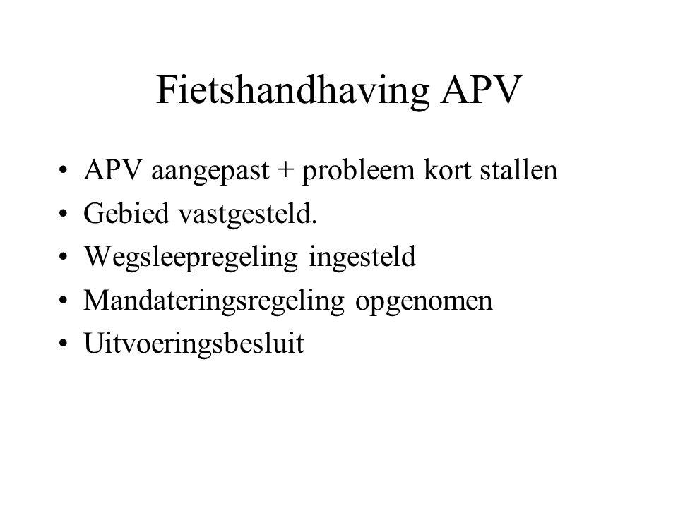 Fietshandhaving APV APV aangepast + probleem kort stallen